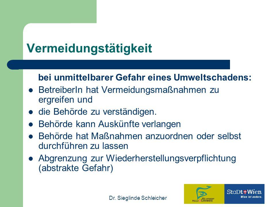 Dr. Sieglinde Schleicher Vermeidungstätigkeit bei unmittelbarer Gefahr eines Umweltschadens: BetreiberIn hat Vermeidungsmaßnahmen zu ergreifen und die