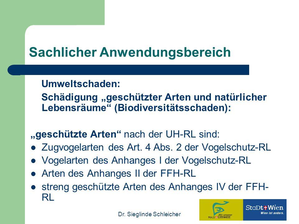 """Dr. Sieglinde Schleicher Sachlicher Anwendungsbereich Umweltschaden: Schädigung """"geschützter Arten und natürlicher Lebensräume"""" (Biodiversitätsschaden"""