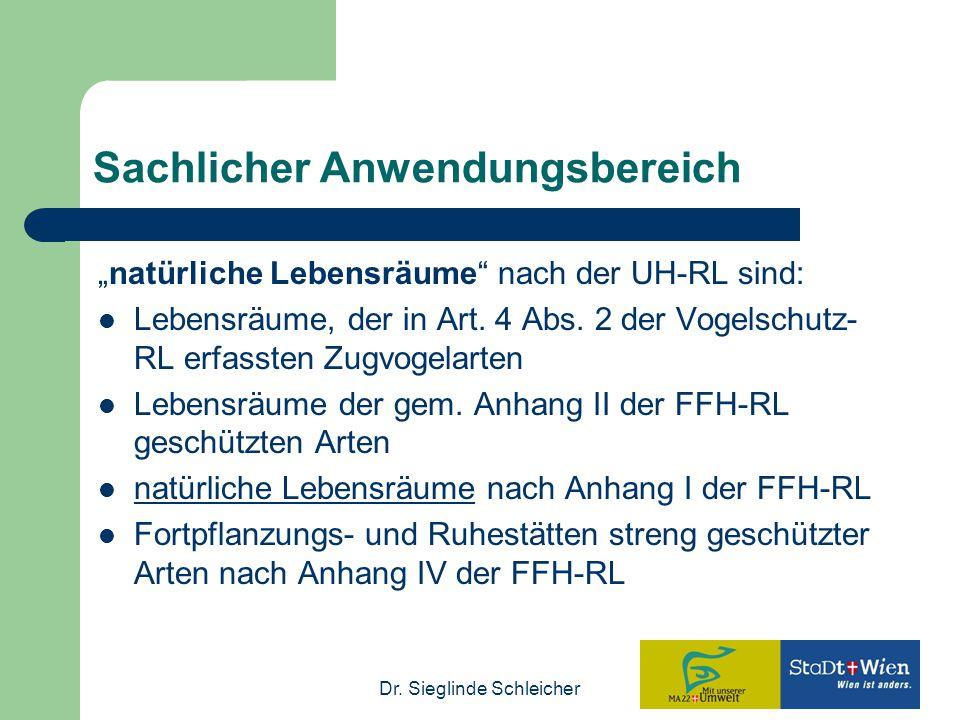 """Dr. Sieglinde Schleicher Sachlicher Anwendungsbereich """"natürliche Lebensräume"""" nach der UH-RL sind: Lebensräume, der in Art. 4 Abs. 2 der Vogelschutz-"""