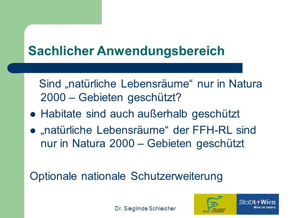 """Dr. Sieglinde Schleicher Sachlicher Anwendungsbereich Sind """"natürliche Lebensräume"""" nur in Natura 2000 – Gebieten geschützt? Habitate sind auch außerh"""