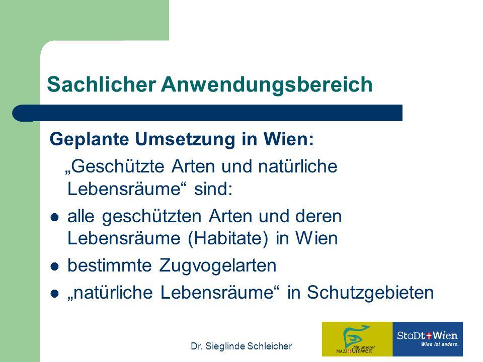 """Dr. Sieglinde Schleicher Sachlicher Anwendungsbereich Geplante Umsetzung in Wien: """"Geschützte Arten und natürliche Lebensräume"""" sind: alle geschützten"""