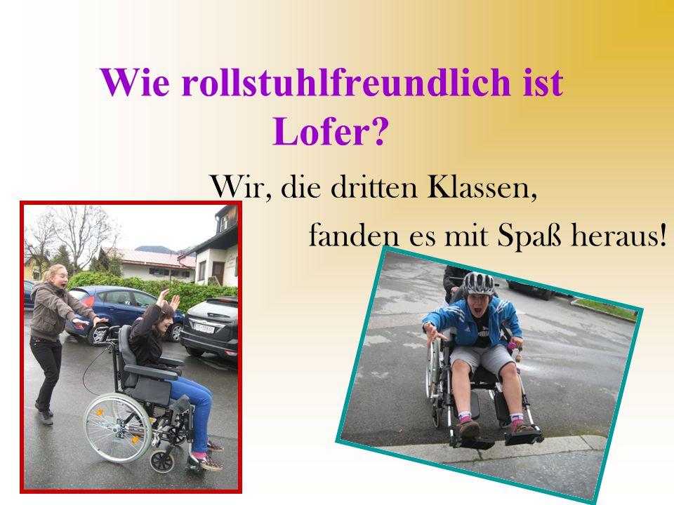 Die Schulen in Lofer sind gut an Rollstuhlfahrer angepasst!