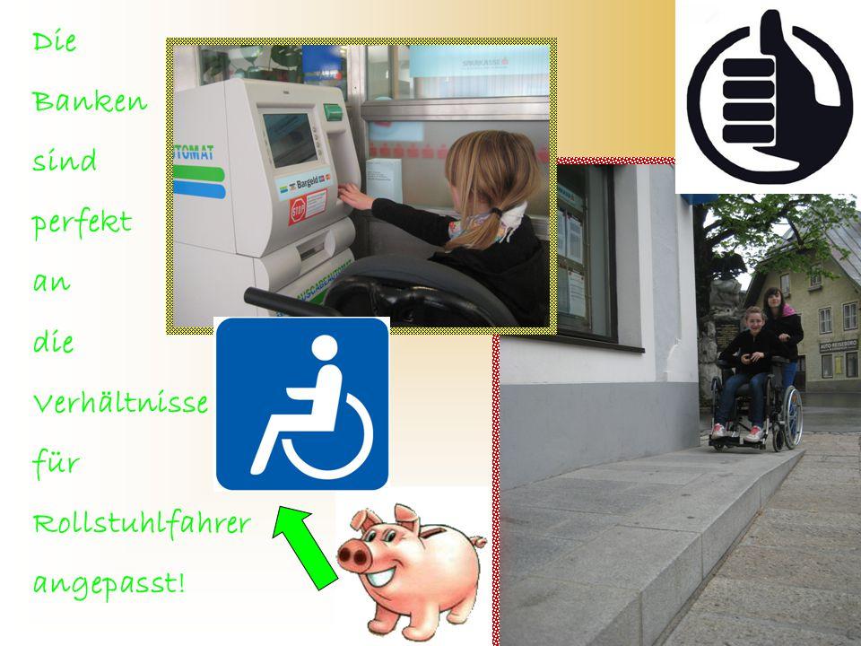 Die Banken sind perfekt an die Verhältnisse für Rollstuhlfahrer angepasst!
