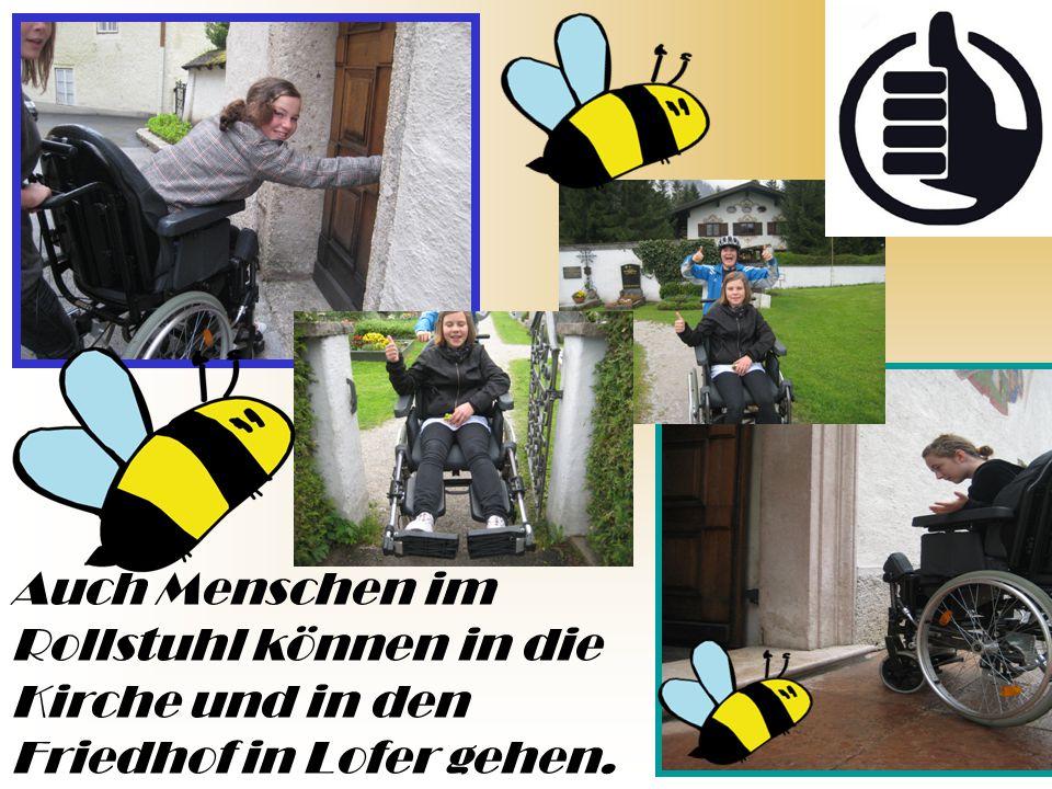 Auch Menschen im Rollstuhl können in die Kirche und in den Friedhof in Lofer gehen.
