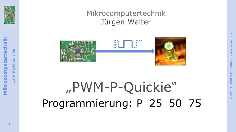 Mikrocomputertechnik 12-A-PWM-Quickie Prof.J.