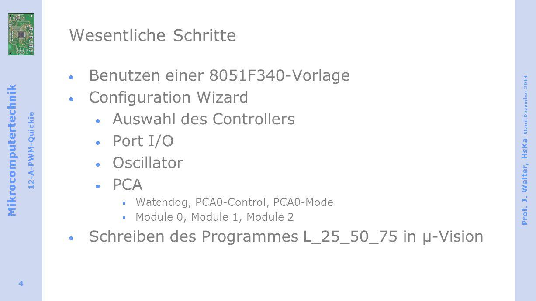 Mikrocomputertechnik 12-A-PWM-Quickie Prof. J. Walter, HsKa Stand Dezember 2014 5