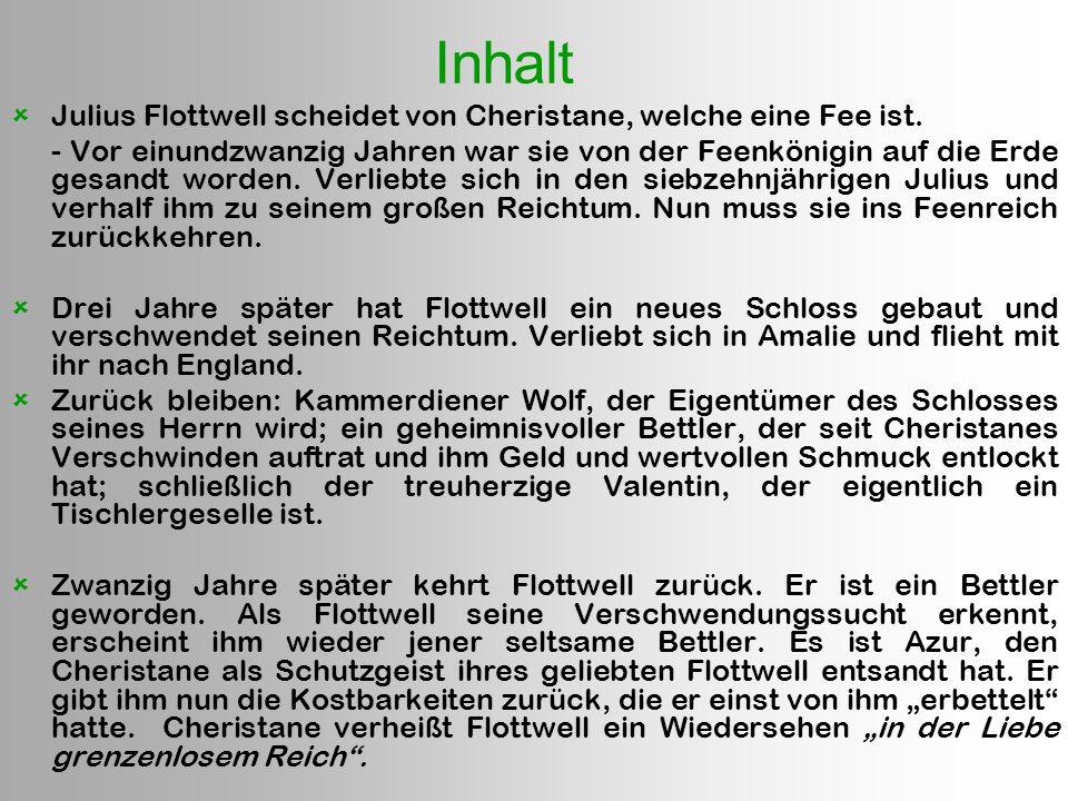 Inhalt  Julius Flottwell scheidet von Cheristane, welche eine Fee ist. - Vor einundzwanzig Jahren war sie von der Feenkönigin auf die Erde gesandt wo