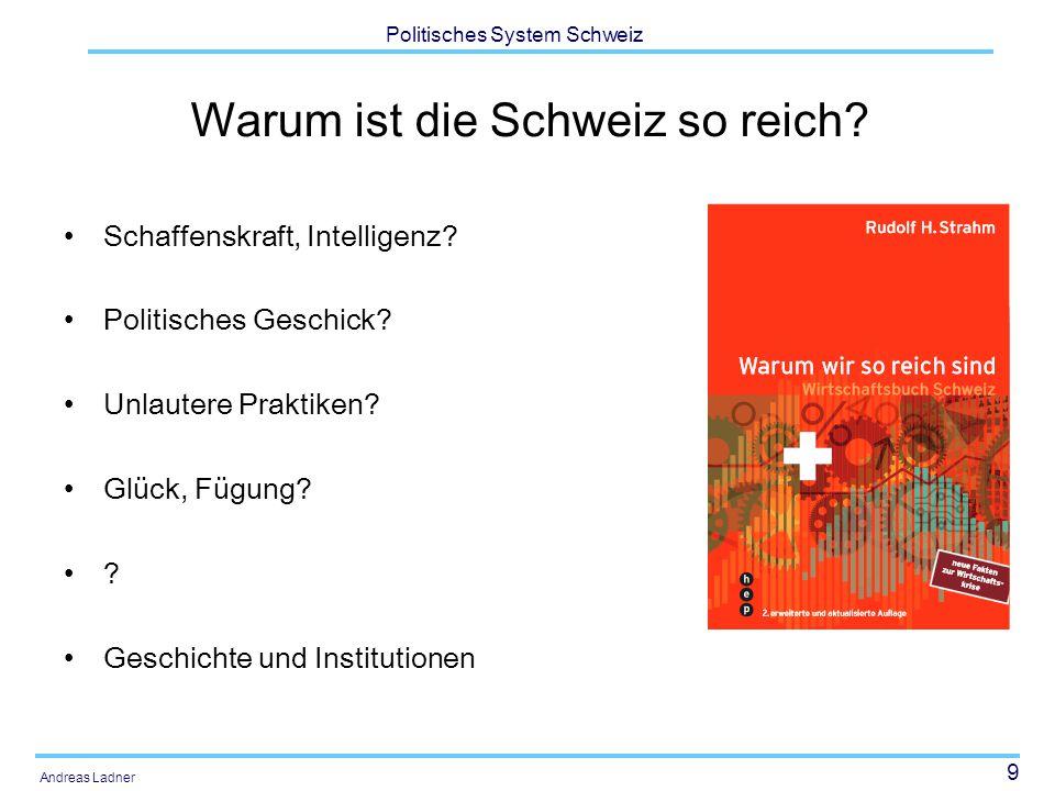 9 Politisches System Schweiz Andreas Ladner Warum ist die Schweiz so reich.