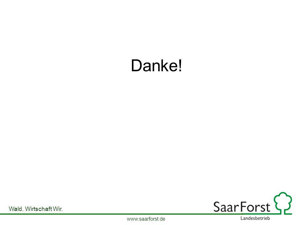 www.saarforst.de Wald. Wirtschaft Wir. Danke!