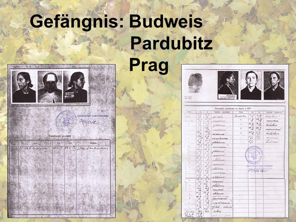 Gefängnis: Budweis Pardubitz Prag