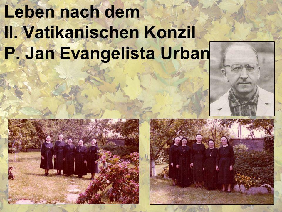 Leben nach dem II. Vatikanischen Konzil P. Jan Evangelista Urban