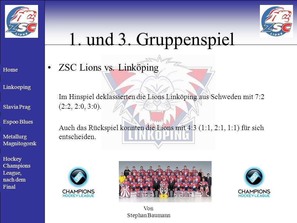 Von Stephan Baumann 1. und 3. Gruppenspiel ZSC Lions vs.