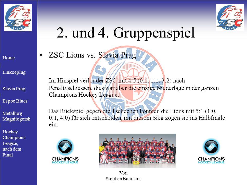 Von Stephan Baumann 2. und 4. Gruppenspiel ZSC Lions vs.