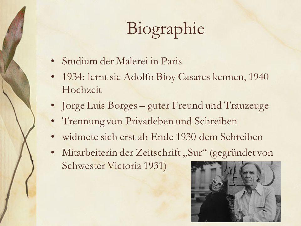 """Biographie Studium der Malerei in Paris 1934: lernt sie Adolfo Bioy Casares kennen, 1940 Hochzeit Jorge Luis Borges – guter Freund und Trauzeuge Trennung von Privatleben und Schreiben widmete sich erst ab Ende 1930 dem Schreiben Mitarbeiterin der Zeitschrift """"Sur (gegründet von Schwester Victoria 1931)"""