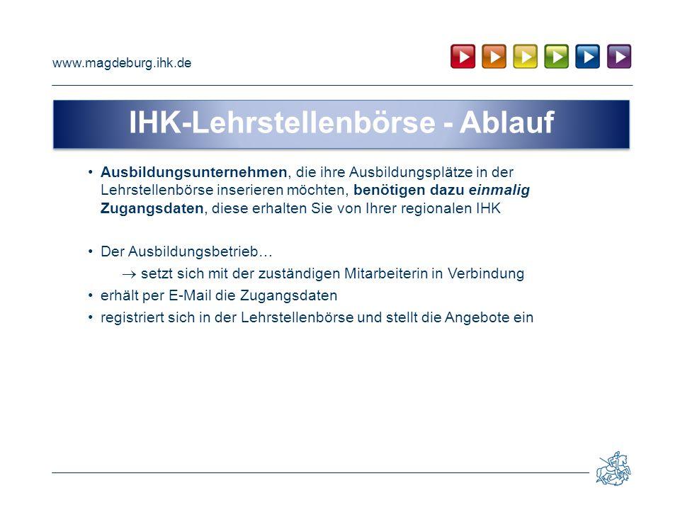 www.magdeburg.ihk.de Hier kommt ein Headliner Ausbildungsunternehmen, die ihre Ausbildungsplätze in der Lehrstellenbörse inserieren möchten, benötigen