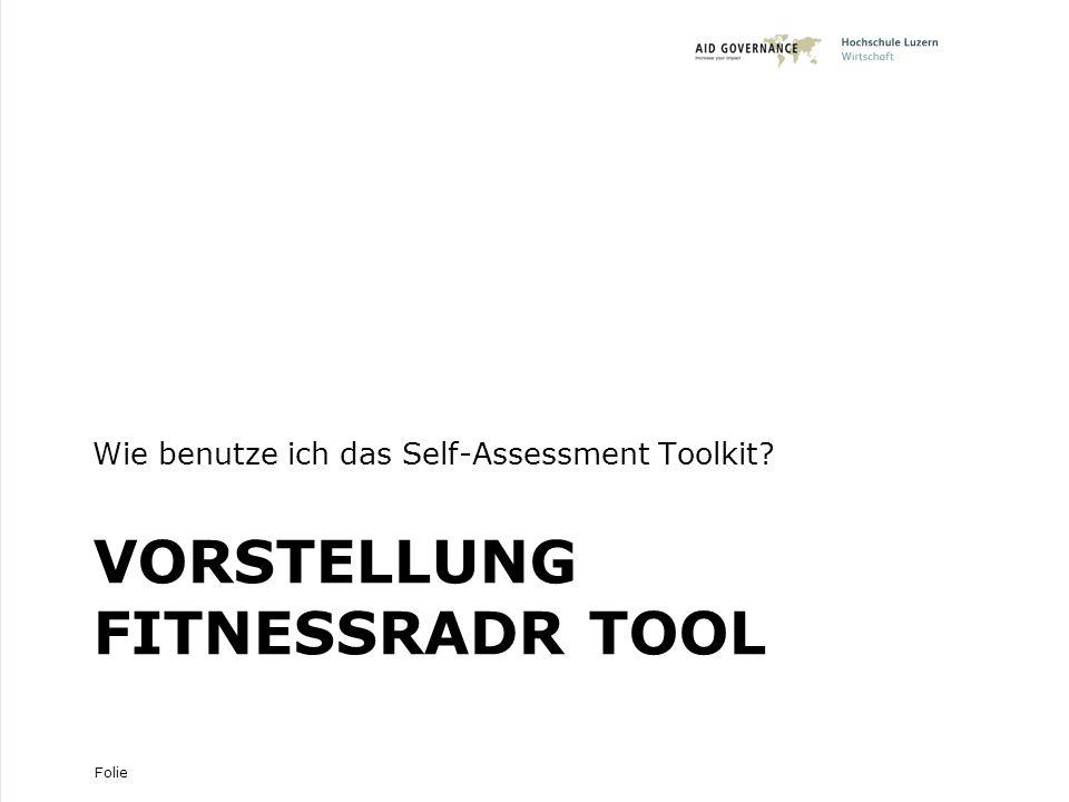 Folie VORSTELLUNG FITNESSRADR TOOL Wie benutze ich das Self-Assessment Toolkit? 12