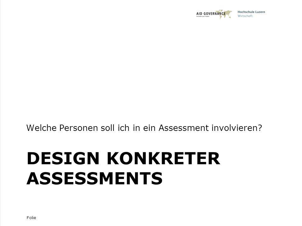 Folie DESIGN KONKRETER ASSESSMENTS Welche Personen soll ich in ein Assessment involvieren? 18