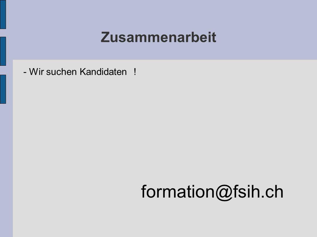 Zusammenarbeit - Wir suchen Kandidaten ! formation@fsih.ch