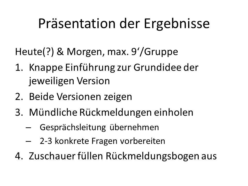 Präsentation der Ergebnisse Heute(?) & Morgen, max.