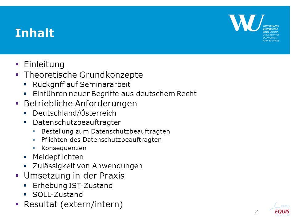 2 Inhalt  Einleitung  Theoretische Grundkonzepte  Rückgriff auf Seminararbeit  Einführen neuer Begriffe aus deutschem Recht  Betriebliche Anforde