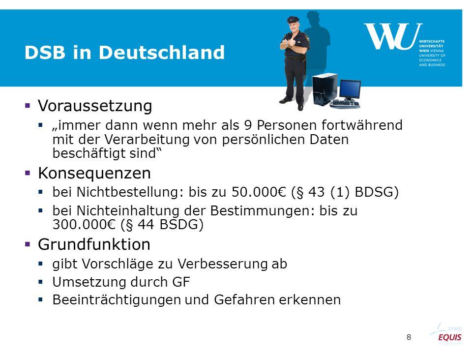 """8 DSB in Deutschland  Voraussetzung  """"immer dann wenn mehr als 9 Personen fortwährend mit der Verarbeitung von persönlichen Daten beschäftigt sind"""""""