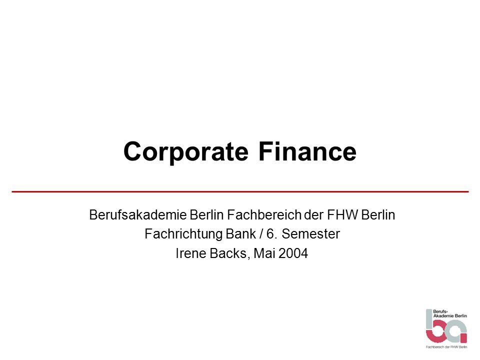 Corporate Finance Berufsakademie Berlin Fachbereich der FHW Berlin Fachrichtung Bank / 6.