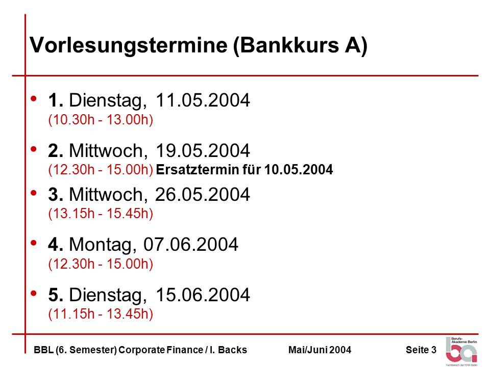 Seite 34BBL (6.Semester) Corporate Finance / I.