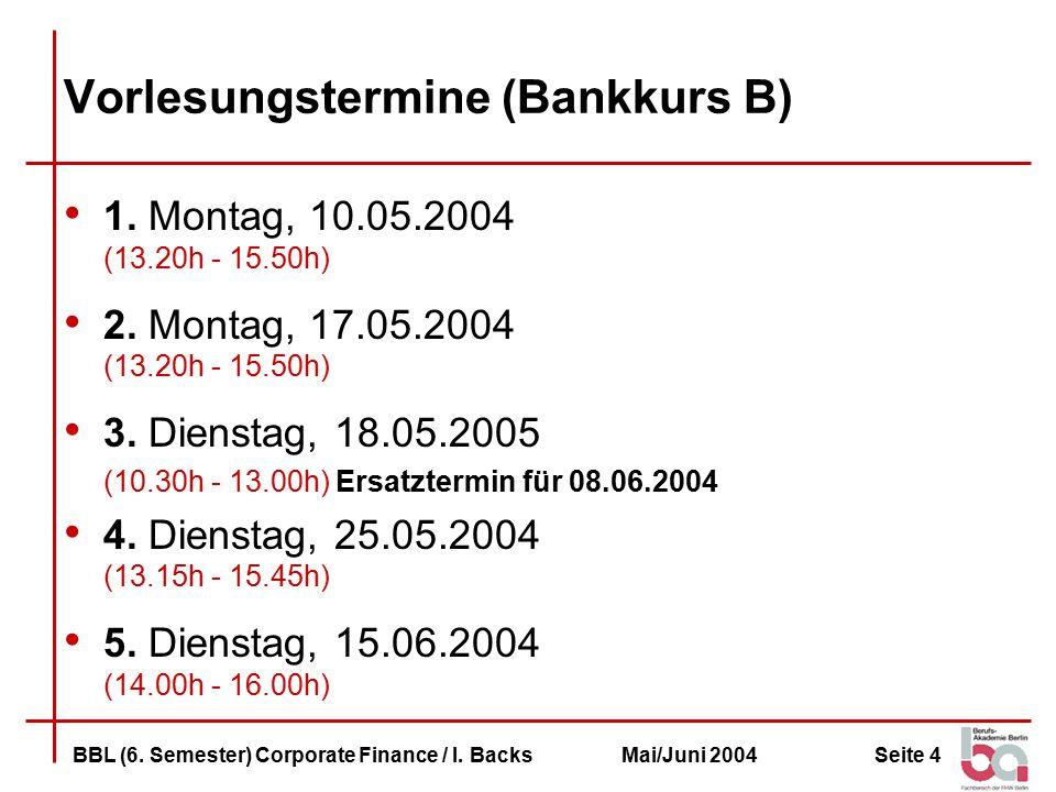 Seite 25BBL (6.Semester) Corporate Finance / I.