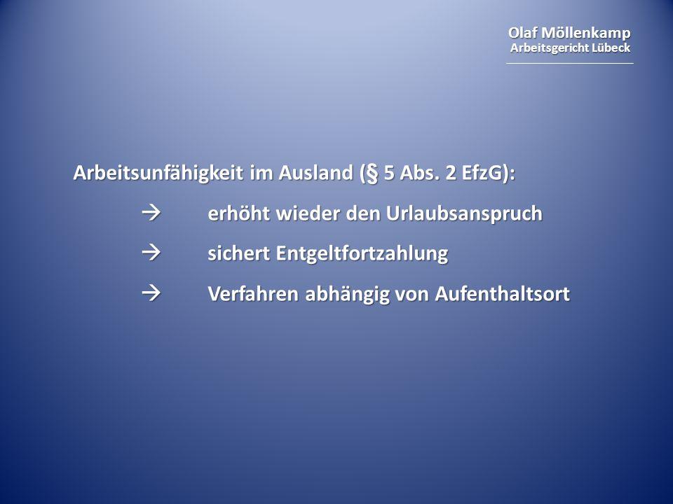 Olaf Möllenkamp Arbeitsgericht Lübeck Arbeitsunfähigkeit im Ausland (§ 5 Abs. 2 EfzG):  erhöht wieder den Urlaubsanspruch  sichert Entgeltfortzahlun