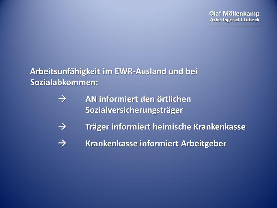 Olaf Möllenkamp Arbeitsgericht Lübeck Arbeitsunfähigkeit im EWR-Ausland und bei Sozialabkommen:  AN informiert den örtlichen Sozialversicherungsträge