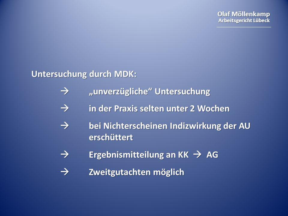 """Olaf Möllenkamp Arbeitsgericht Lübeck Untersuchung durch MDK:  """"unverzügliche"""" Untersuchung  in der Praxis selten unter 2 Wochen  bei Nichterschein"""