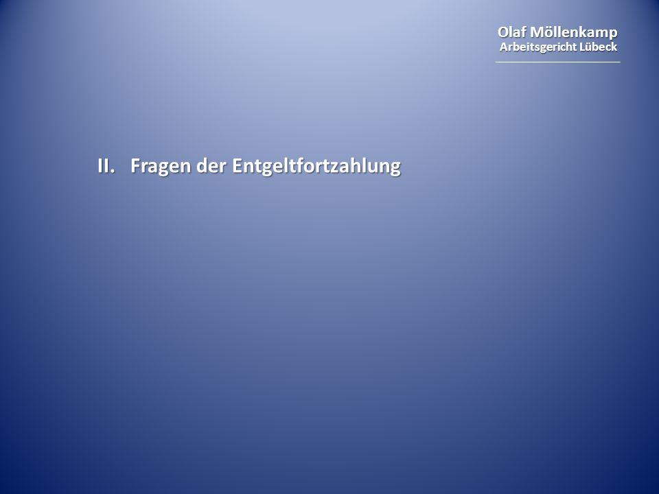 Olaf Möllenkamp Arbeitsgericht Lübeck II. Fragen der Entgeltfortzahlung