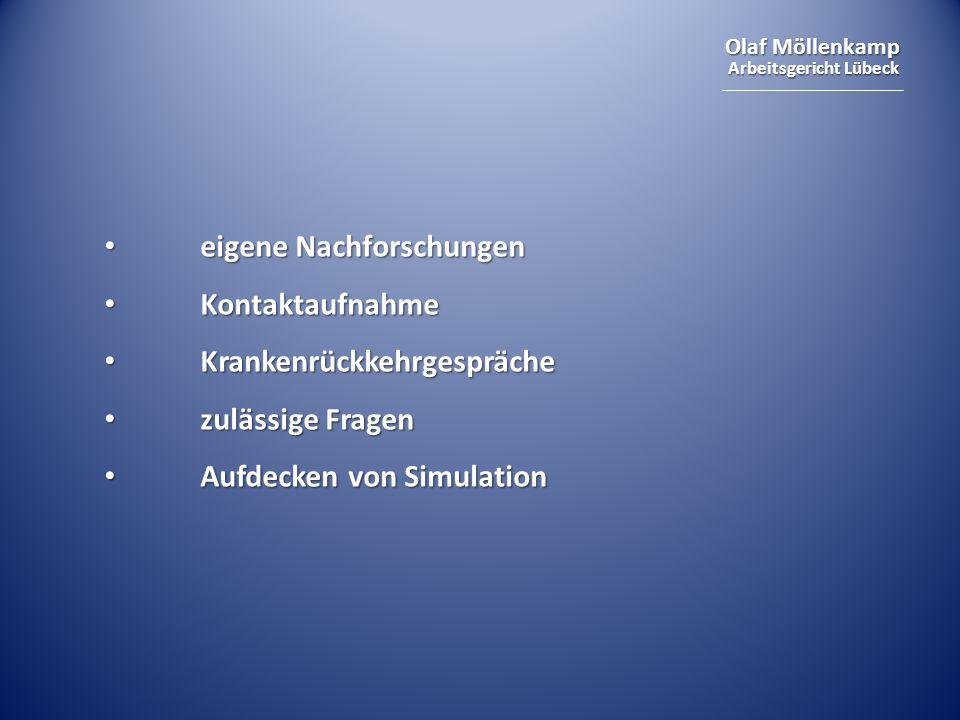 Olaf Möllenkamp Arbeitsgericht Lübeck eigene Nachforschungen eigene Nachforschungen Kontaktaufnahme Kontaktaufnahme Krankenrückkehrgespräche Krankenrü