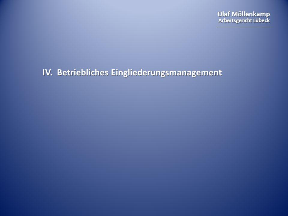 Olaf Möllenkamp Arbeitsgericht Lübeck IV. Betriebliches Eingliederungsmanagement