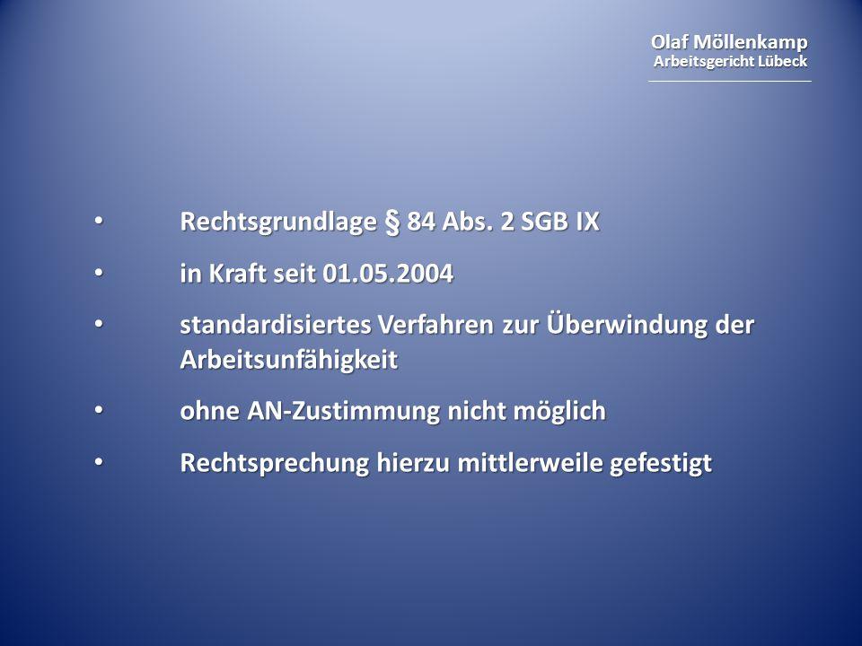 Olaf Möllenkamp Arbeitsgericht Lübeck Rechtsgrundlage § 84 Abs. 2 SGB IX Rechtsgrundlage § 84 Abs. 2 SGB IX in Kraft seit 01.05.2004 in Kraft seit 01.