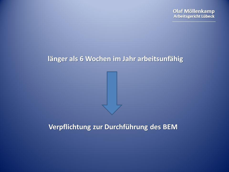 Olaf Möllenkamp Arbeitsgericht Lübeck länger als 6 Wochen im Jahr arbeitsunfähig Verpflichtung zur Durchführung des BEM Verpflichtung zur Durchführung