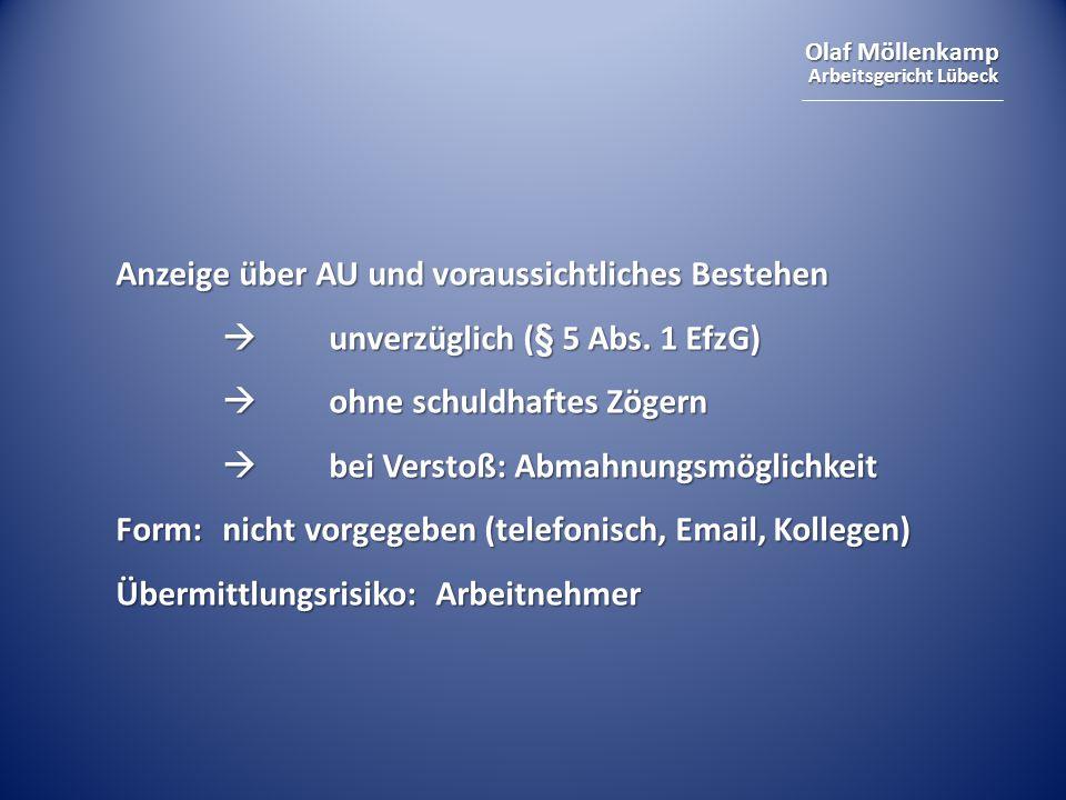 Olaf Möllenkamp Arbeitsgericht Lübeck Anzeige über AU und voraussichtliches Bestehen  unverzüglich (§ 5 Abs. 1 EfzG)  ohne schuldhaftes Zögern  bei