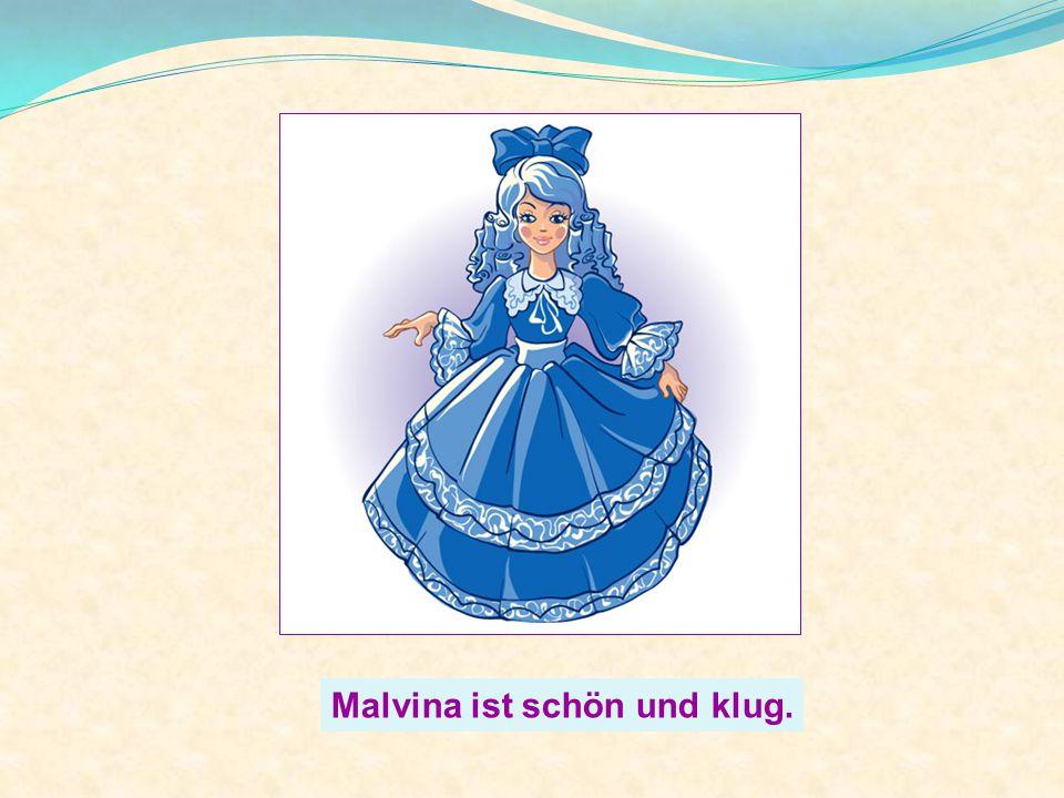 Malvina ist schön und klug.