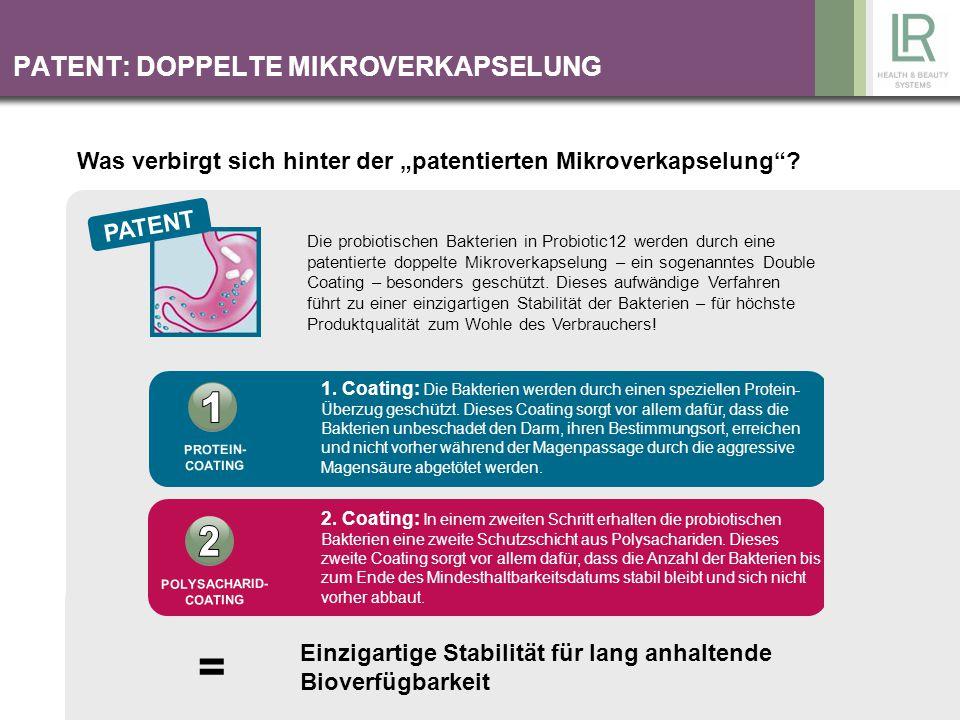 PATENT: DOPPELTE MIKROVERKAPSELUNG PATENT Die probiotischen Bakterien in Probiotic12 werden durch eine patentierte doppelte Mikroverkapselung – ein so