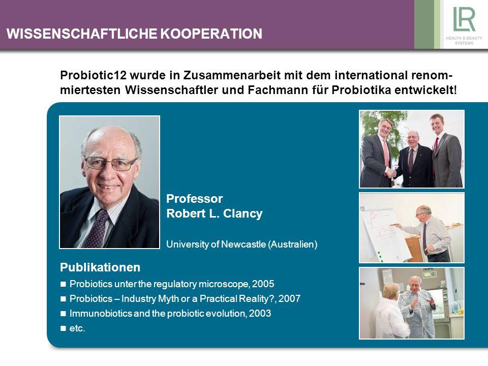 WISSENSCHAFTLICHE KOOPERATION Probiotic12 wurde in Zusammenarbeit mit dem international renom- miertesten Wissenschaftler und Fachmann für Probiotika