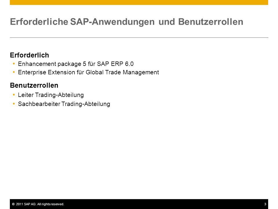 ©2011 SAP AG. All rights reserved.3 Erforderliche SAP-Anwendungen und Benutzerrollen Erforderlich  Enhancement package 5 für SAP ERP 6.0  Enterprise