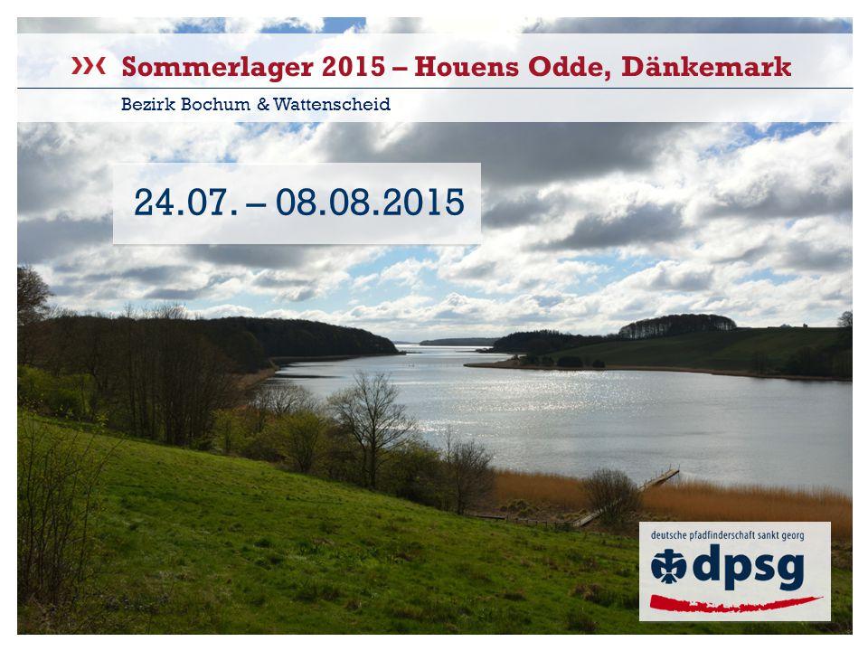 Sommerlager 2015 Bezirk Bochum & Wattenscheid Sommerlager 2015 – Houens Odde, Dänkemark Bezirk Bochum & Wattenscheid 24.07.