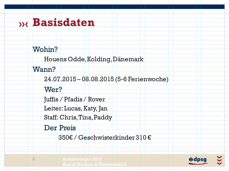 Sommerlager 2015 Bezirk Bochum & Wattenscheid Basisdaten 2 Wohin.
