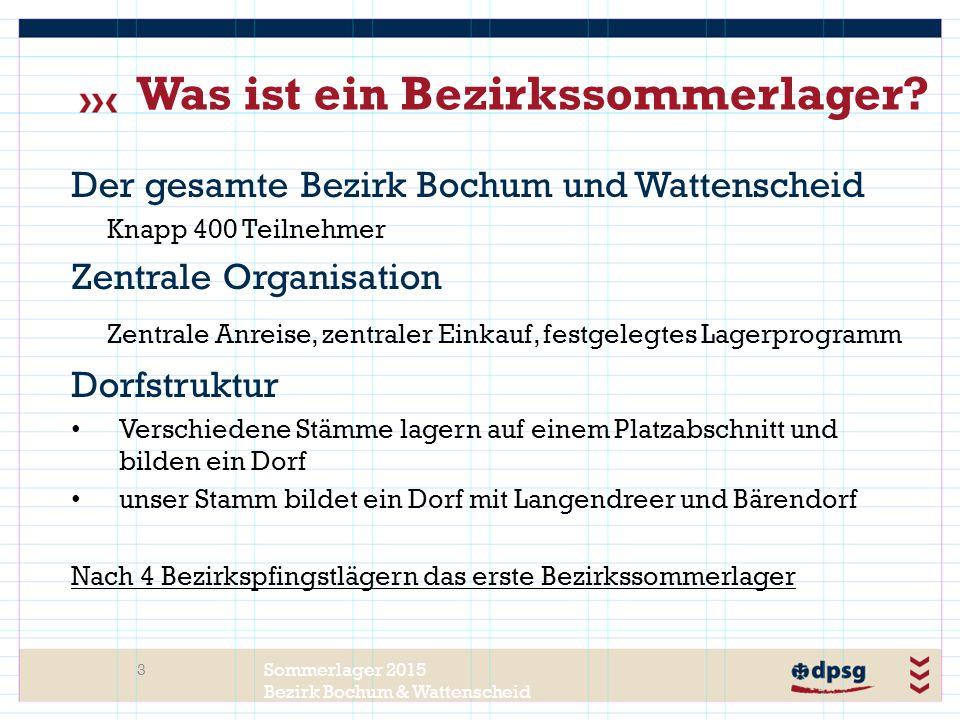 Sommerlager 2015 Bezirk Bochum & Wattenscheid Was ist ein Bezirkssommerlager.
