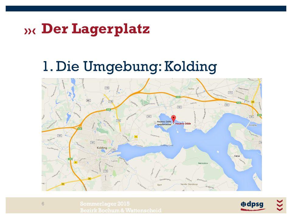 Sommerlager 2015 Bezirk Bochum & Wattenscheid Der Lagerplatz 6 1. Die Umgebung: Kolding