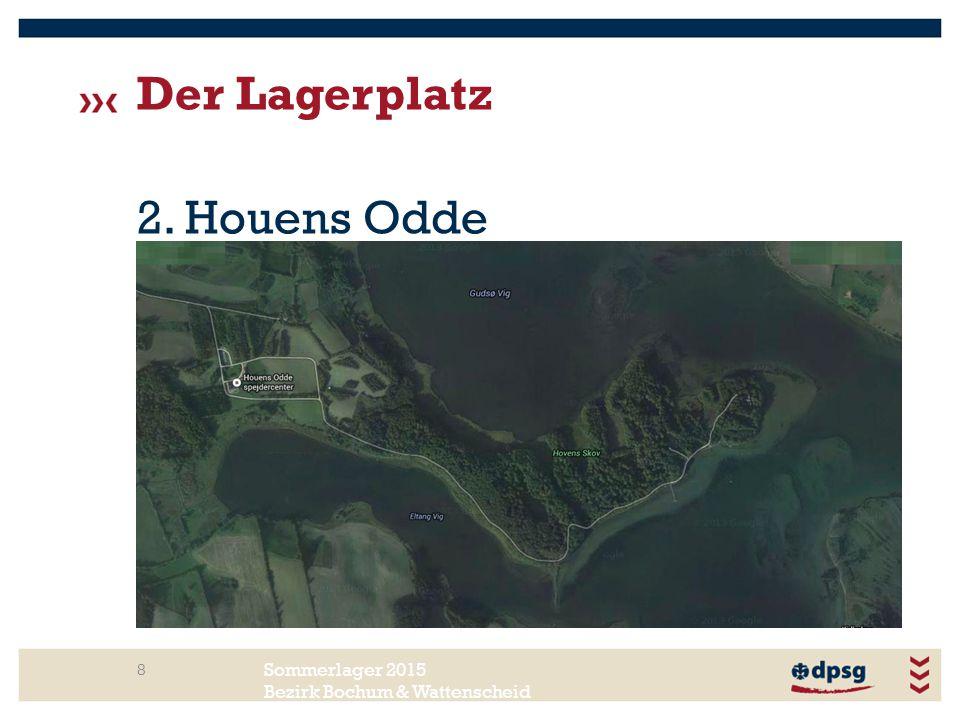 Sommerlager 2015 Bezirk Bochum & Wattenscheid Der Lagerplatz 8 2. Houens Odde