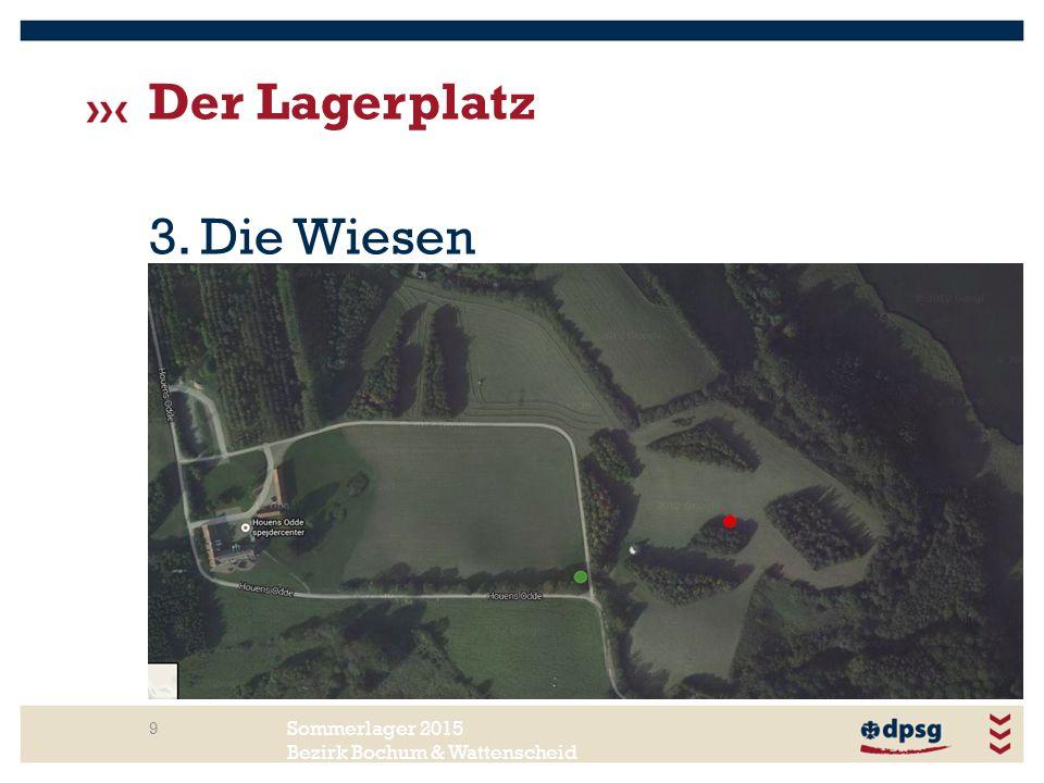 Sommerlager 2015 Bezirk Bochum & Wattenscheid Der Lagerplatz 9 3. Die Wiesen