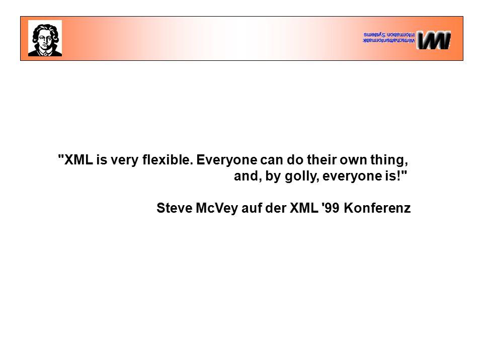 XML is very flexible.