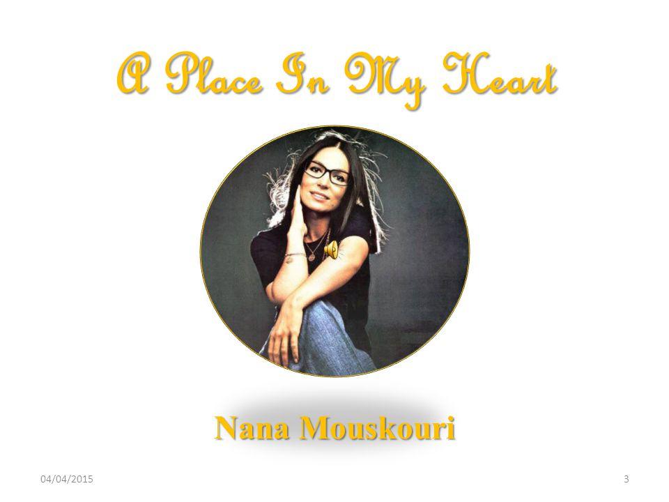 3 A Place In My Heart Nana Mouskouri 04/04/2015