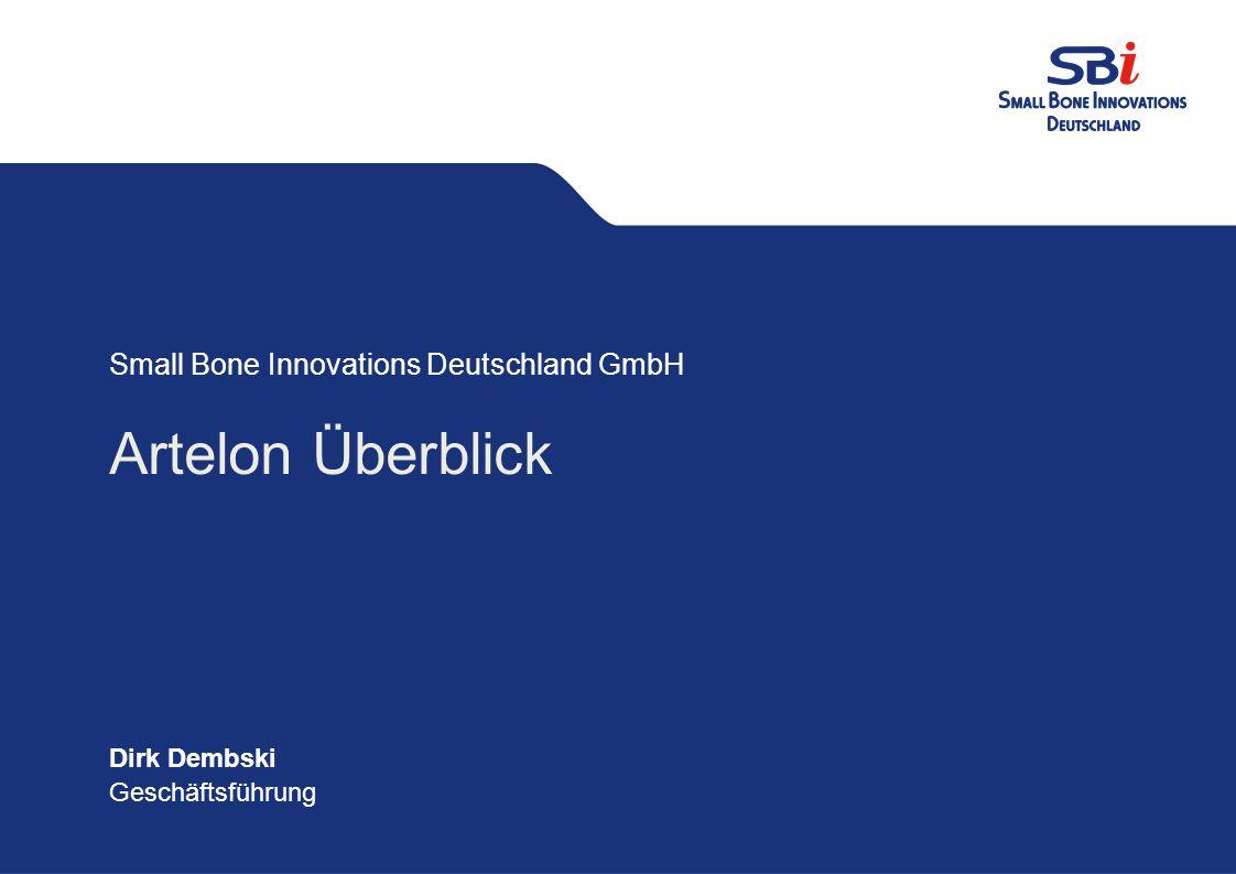 Gestaltungsvorgaben PPT Small Bone Innovations Deutschland GmbH Datum: 20.03.2009 CD Small Bone Innovations Deutschland GmbH Artelon Überblick Dirk Dembski Geschäftsführung Small Bone Innovations Deutschland GmbH